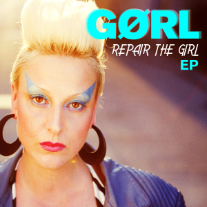 GØRL – Repair The Girl EP