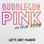Let's Get Naked (feat. Louie Austen)