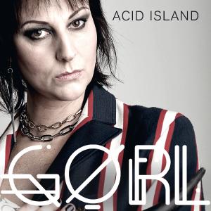 GØRL – Acid Island