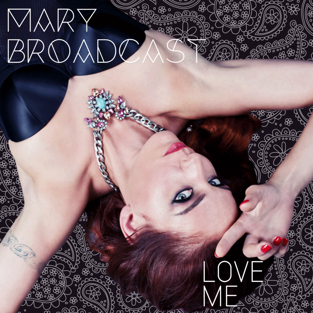 Mary Broadcast – Love Me – Single Release